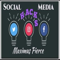 Social Media Hacks by Maximus Pierce audiobook