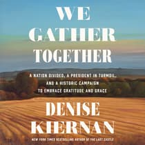 We Gather Together by Denise Kiernan audiobook