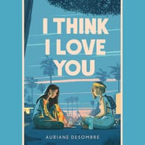 I Think I Love You by Auriane Desombre audiobook