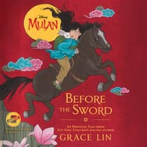 Mulan: Before the Sword by Grace Lin audiobook
