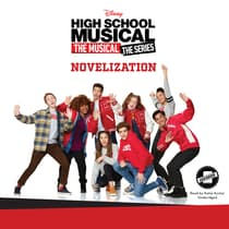 High School Musical: The Musical: The Series: The Novelization by Sarah Nathan audiobook