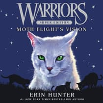 Warriors Super Edition: Moth Flight's Vision by Erin Hunter audiobook