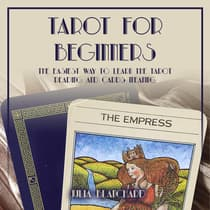 Tarot for Beginners, The Easiest Way to Learn the Tarot Reading and Cards Meaning by Julia Blanchard audiobook