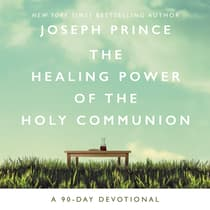 The Healing Power of the Holy Communion by Joseph Prince audiobook