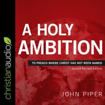 A Holy Ambition by John Piper audiobook