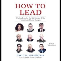 How to Lead by David M. Rubenstein audiobook