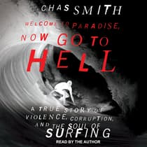 Welcome to Paradise, Now Go to Hell by Chas Smith audiobook