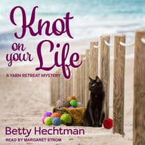 Knot on Your Life by Betty Hechtman audiobook