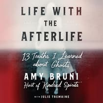 Life with the Afterlife by Amy Bruni audiobook