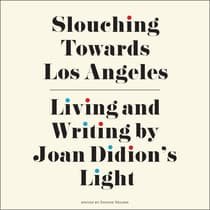 Slouching Towards Los Angeles by  audiobook