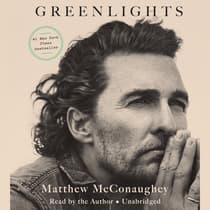 Greenlights by Matthew McConaughey audiobook
