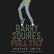 Barry Squires, Full Tilt by Heather Smith audiobook