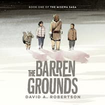 The Barren Grounds by David A. Robertson audiobook