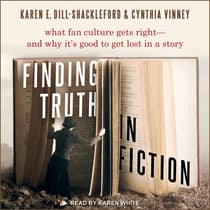 Finding Truth in Fiction by Karen E. Dill-Shackleford audiobook