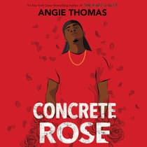 Concrete Rose by Angie Thomas audiobook