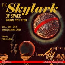 "The Skylark of Space: The Original 1928 Edition by E.E. ""Doc"" Smith and Lee Hawkins Garby audiobook"