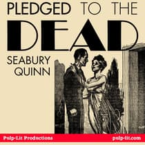 Pledged to the Dead by Seabury Quinn audiobook