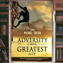 Adversity Is Your Greatest Ally by Michael Taylor audiobook