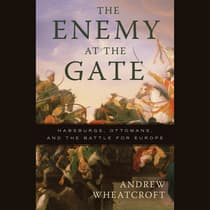 The Enemy at the Gate by Andrew Wheatcroft audiobook