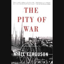 The Pity of War by Niall Ferguson audiobook
