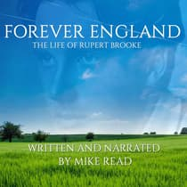 Forever England : The Life Of Rupert Brooke by Mike Read audiobook