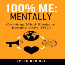 100% Me: Mentally by Speak Audibly audiobook