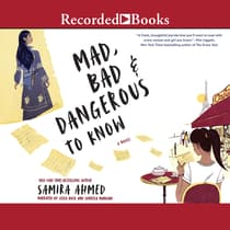 Mad, Bad & Dangerous to Know by Samira Ahmed audiobook
