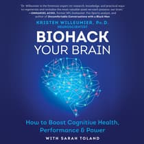 Biohack Your Brain by Kristen Willeumier audiobook