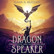 Dragon Speaker by Elana A. Mugdan audiobook
