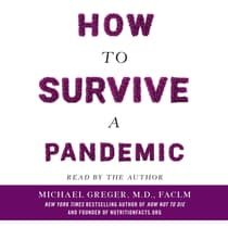 How to Survive a Pandemic by Michael Greger, M.D., FACLM audiobook