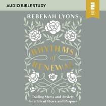 Rhythms of Renewal: Audio Bible Studies by Rebekah Lyons audiobook