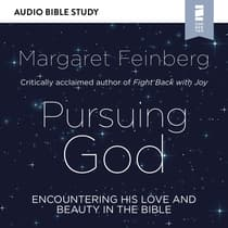 Pursuing God: Audio Bible Studies by Margaret Feinberg audiobook