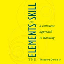 The Elements of Skill by Theodore Dimon Jr audiobook