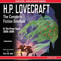 H.P. Lovecraft: The Complete Fiction Omnibus II: The Prime Years 1926-1936 by H. P. Lovecraft audiobook