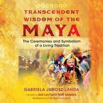 Transcendent Wisdom of the Maya by Gabriela Jurosz-Landa audiobook