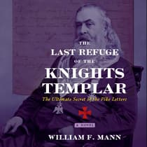 The Last Refuge of the Knights Templar by William F. Mann audiobook