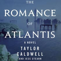 The Romance of Atlantis by Taylor Caldwell audiobook
