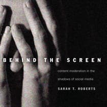 Behind the Screen by Sarah T. Roberts audiobook