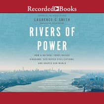 Rivers of Power by Laurence C. Smith audiobook