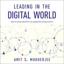 Leading in the Digital World by Amit S. Mukherjee audiobook