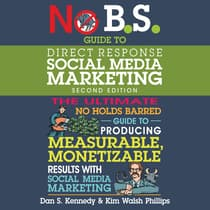 No B.S. Guide to Direct Response Social Media Marketing by Dan S. Kennedy audiobook