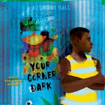 Your Corner Dark by Desmond Hall audiobook