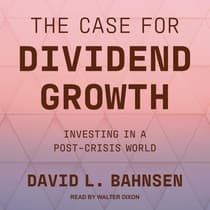 The Case for Dividend Growth by David L. Bahnsen audiobook