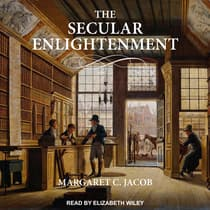 The Secular Enlightenment by Margaret Jacob audiobook