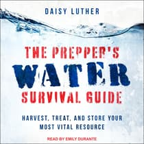 The Prepper's Water Survival Guide by Daisy Luther audiobook