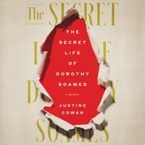 The Secret Life of Dorothy Soames by Justine Cowan audiobook