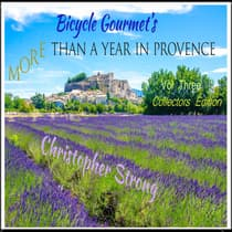Bicycle Gourmets More Than A Year in Provence - Vol 3 - Collectors Edition by Christopher Strong audiobook