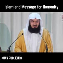 Islam and Message for Humanity by Khan Publisher audiobook
