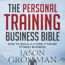 The Personal Training Business Bible by Jason Grossman audiobook