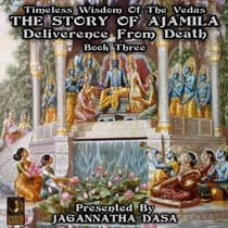 Timeless Wisdom of the Vedas: The Story Of Ajamila Deliverence From Death, Book Three by unknown audiobook